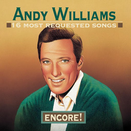 Andy Williams альбом 16 Most Requested Songs: Encore!