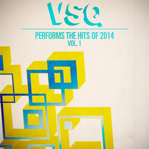 Vitamin String Quartet альбом VSQ Performs the Hits of 2014 Vol. 1