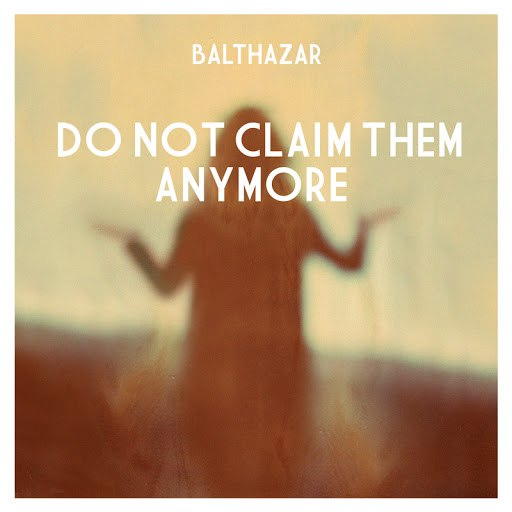 Balthazar альбом Do Not Claim Them Anymore