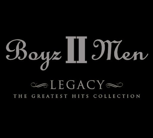 Boyz II Men альбом Legacy: The Greatest Hits Collection