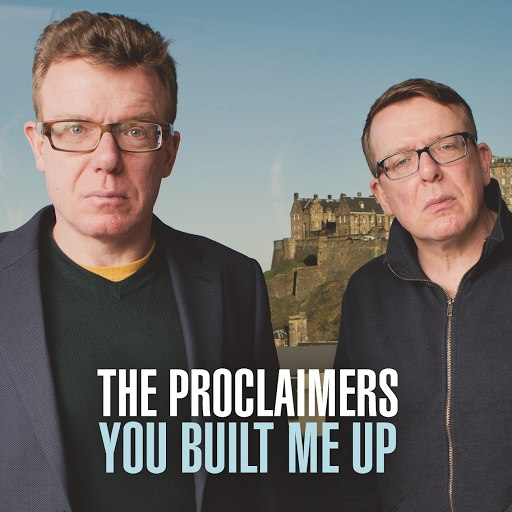 The Proclaimers альбом You Built Me Up