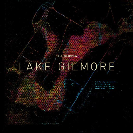 No Regular Play альбом Lake Gilmore