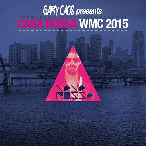 Gary Caos альбом Gary Caos presents Casa Rossa WMC 2015