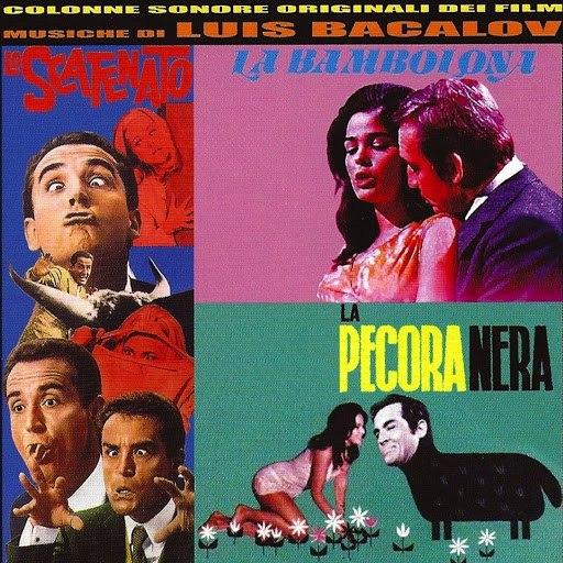 Luis Bacalov альбом Lo scatenato / La bambolona / La pecora nera (Colonne sonore originali dei film)