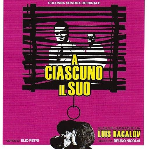Luis Bacalov альбом A ciascuno il suo (Colonna sonora originale, un film di Elio Petri - Remastered)