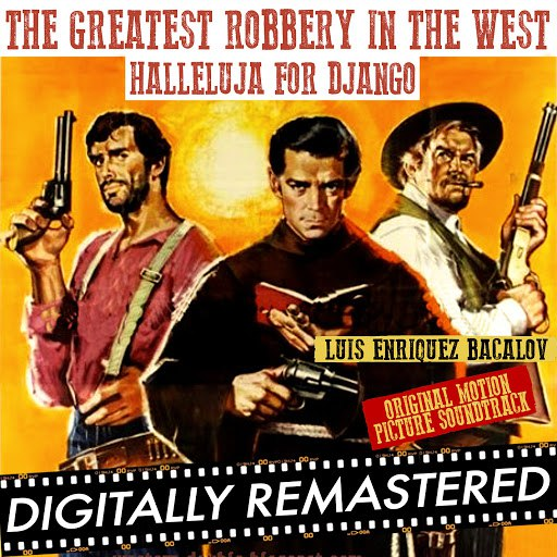 Luis Bacalov альбом The Greatest Robbery in The West - Halleluja for Django (Original Motion Picture Soundtrack)