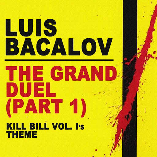 "Luis Bacalov альбом The Grand Duel (Parte Prima) (From ""Kill Bill Vol. 1"")"