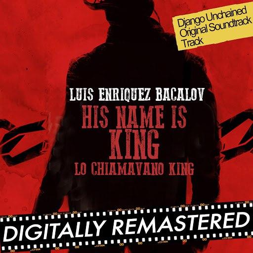 Luis Bacalov альбом His Name is King (Lo Chiamavano King) - Single [Django Unchained 's Theme]