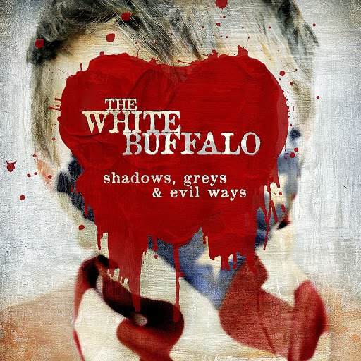 The White Buffalo альбом Shadows, Greys & Evil Ways