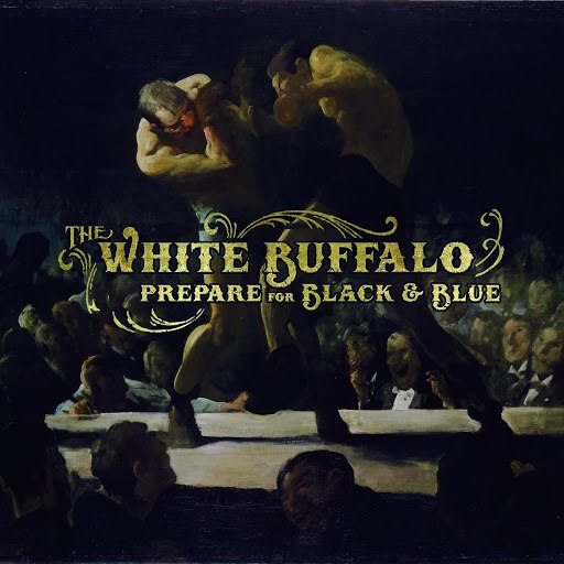 The White Buffalo альбом Prepare for Black and Blue - EP