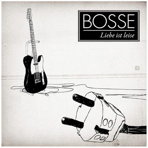 Bosse альбом Liebe ist leise
