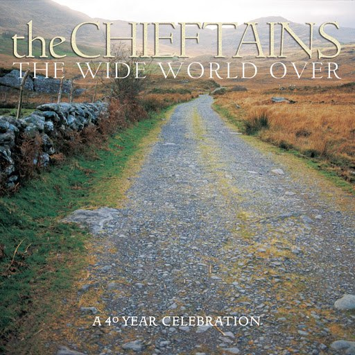 The Chieftains альбом The Wide World Over: A 40 Year Celebration
