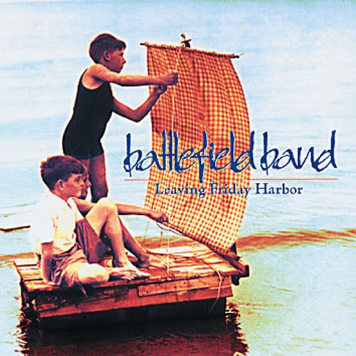 Battlefield Band альбом Leaving Friday Harbor