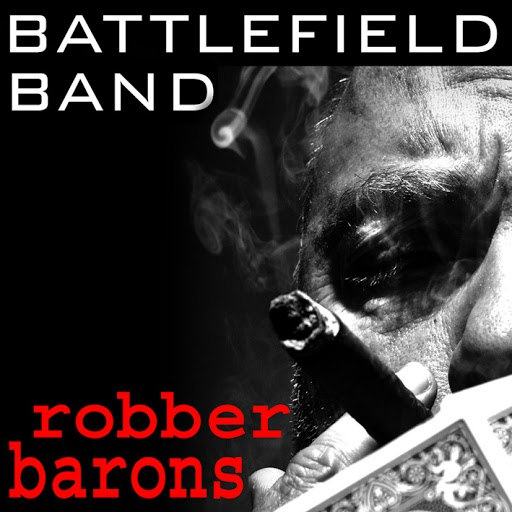 Battlefield Band альбом Robber Barons