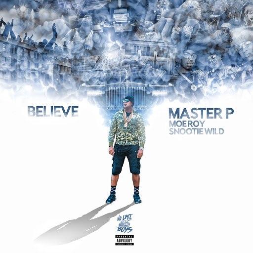 Master P альбом Believe (feat. Moe Roy & Snootie Wild)