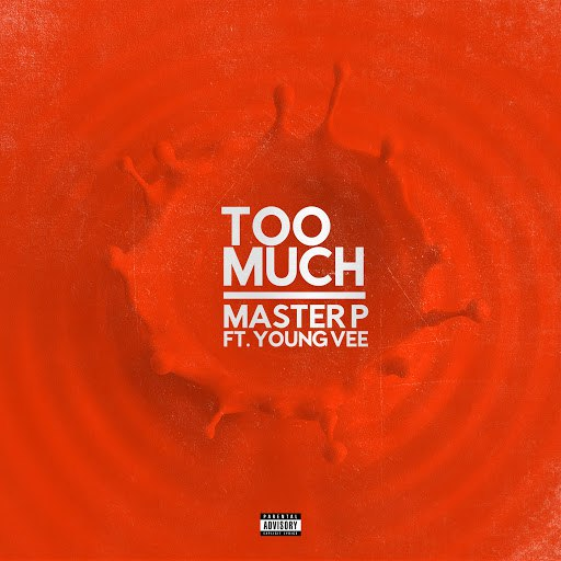Master P альбом Too Much (feat. Young Vee)