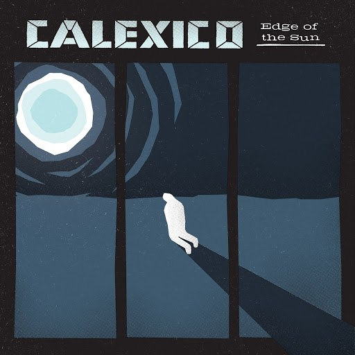 Calexico альбом Edge of the Sun (Deluxe Version)