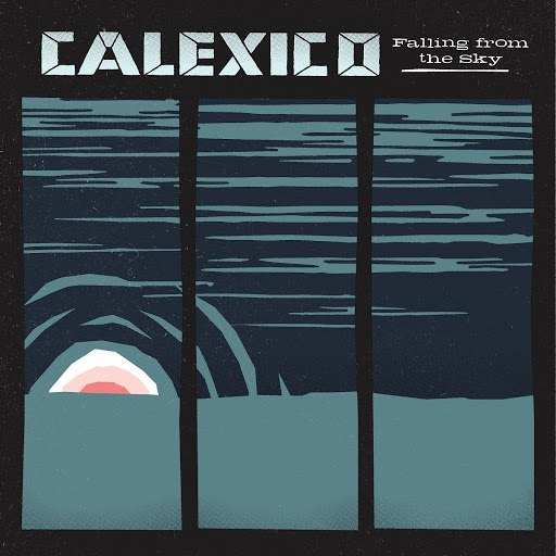 Calexico альбом Falling from the Sky
