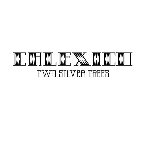Calexico альбом Two Silver Trees