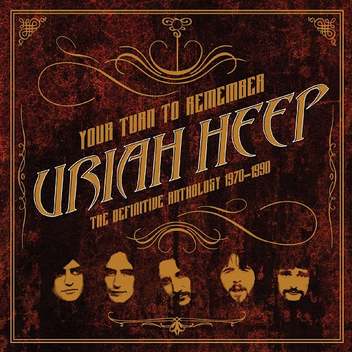 Uriah Heep альбом Your Turn to Remember: The Definitive Anthology 1970 - 1990
