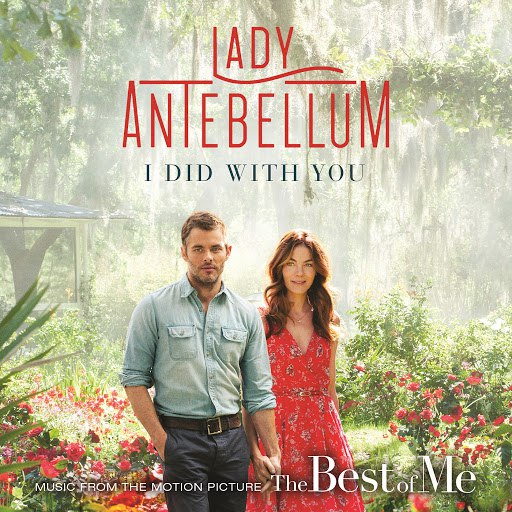 "Lady Antebellum альбом I Did With You (From ""The Best Of Me"")"