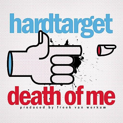 Hard Target альбом Death of Me