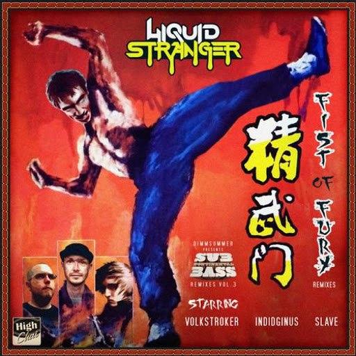 Liquid Stranger альбом Fist of Fury Remixes
