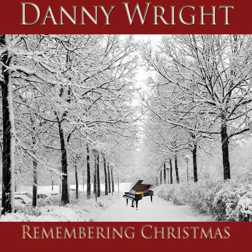 Danny Wright альбом Remembering Christmas