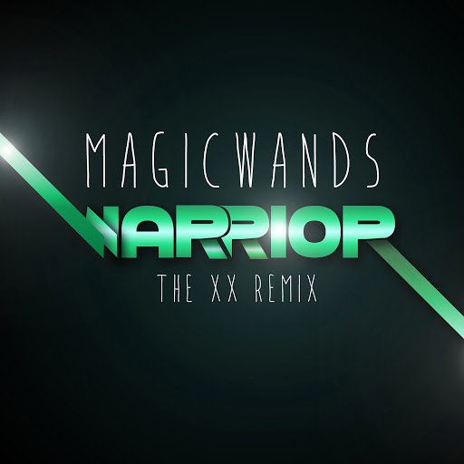 Magic Wands альбом Warrior (The XX Remix)