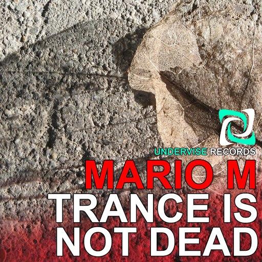 Mario M альбом Trance Is Not Dead