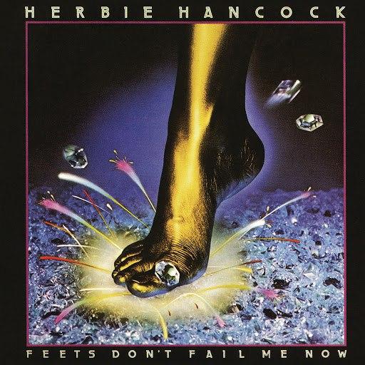 Herbie Hancock альбом Feets Don't Fail Me Now