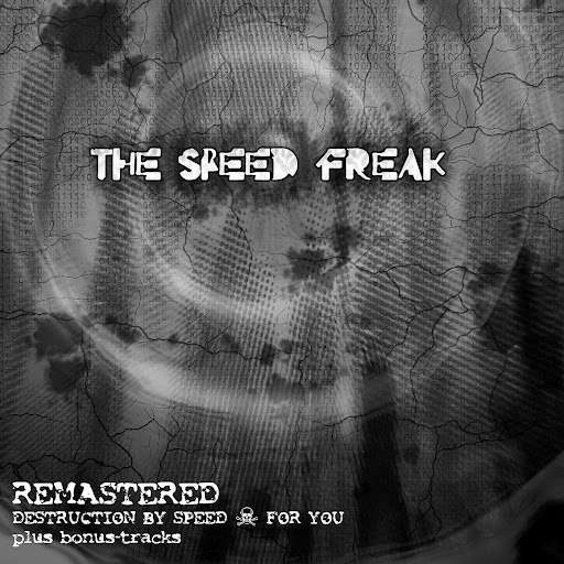 The Speed Freak альбом Remastered (Destruction By Speed + For You)