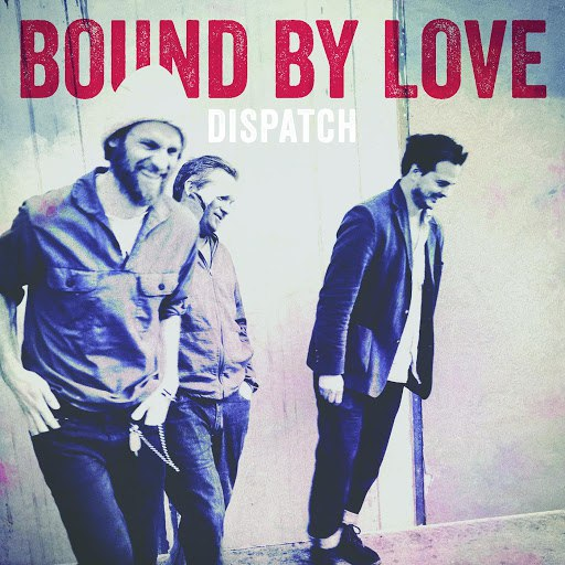 Dispatch альбом Bound by Love