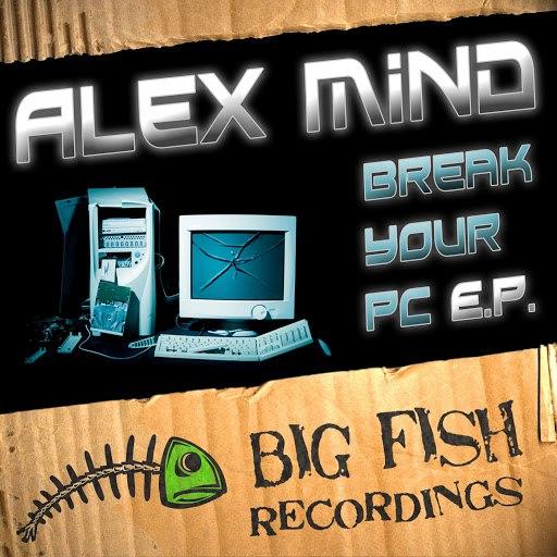 Alex Mind альбом Break Your PC