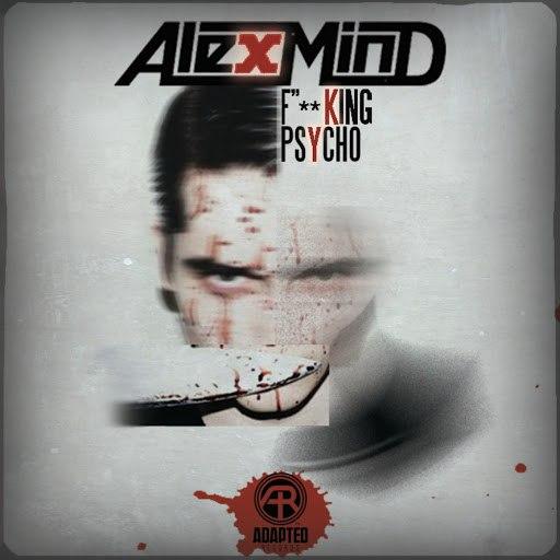 Alex Mind альбом F**king Psycho