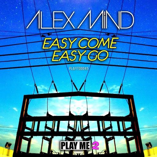Alex Mind альбом Easy Come Easy Go