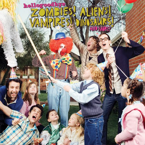 Hellogoodbye альбом Zombies! Aliens! Vampires! Dinosaurs! And More!