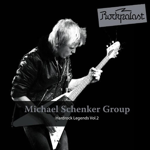 Michael Schenker Group альбом Rockpalast: Hardrock Legends, Vol. 2 (Live at Markthalle Hamburg, 24.01.1981)