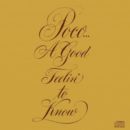 Poco альбом A Good Feelin' To Know