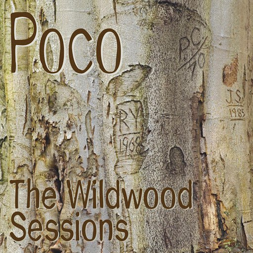 Poco альбом The Wildwood Sessions
