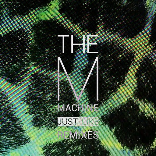 the m machine альбом Just Like Remixes