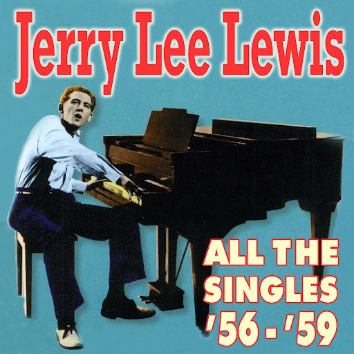 Jerry Lee Lewis альбом All The Singles '56-'59