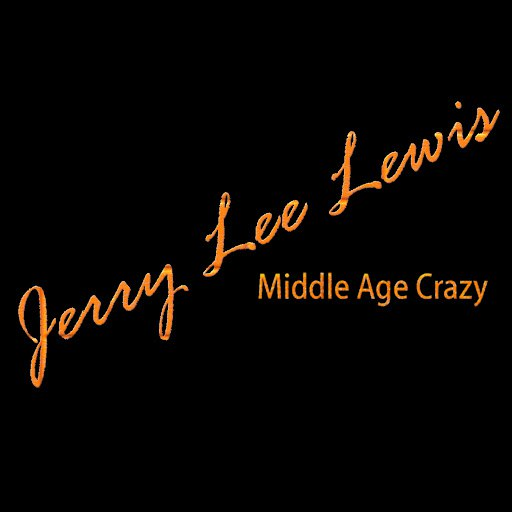Jerry Lee Lewis альбом Middle Age Crazy