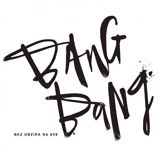 Bang Bang альбом Bez Obzira Na Sve