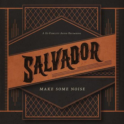 Salvador альбом Make Some Noise