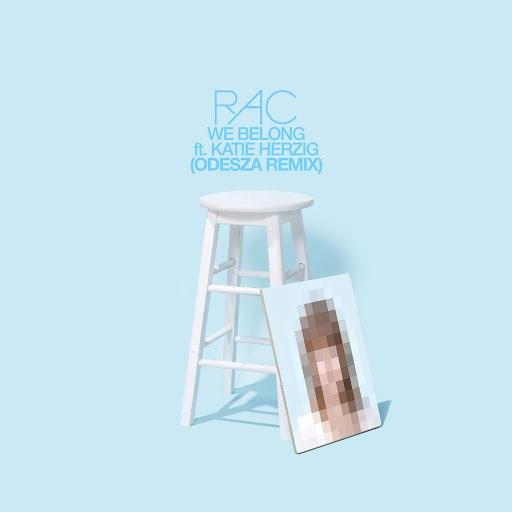 RAC альбом We Belong (Odesza Remix)