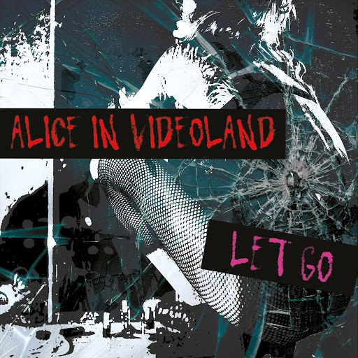 Alice in Videoland альбом Let Go