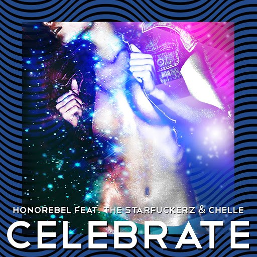 HonoRebel альбом Celebrate (feat. The Starfuckerz, Chelle)