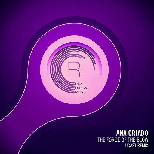 Ana Criado альбом The Force of The Blow (UCast Remix)