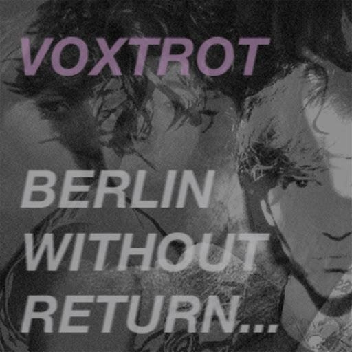Voxtrot альбом Berlin, Without Return...